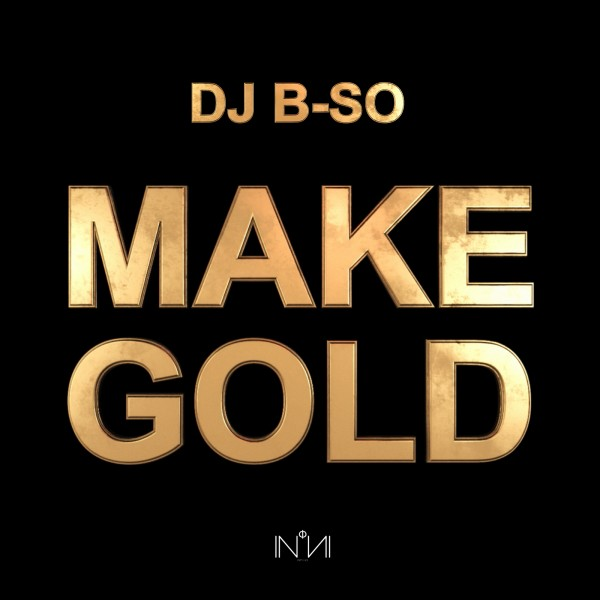 MAKE GOLD DJ B-SO